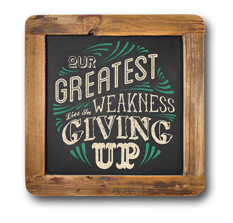 Our Greatest Weakness Lies In Giving Up by Travis Pietsch in 60+ Examples of Creative Typography